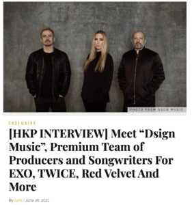 """HKP INTERVIEW MEET """" DISGN MUSIC"""", PREMIUM TEAM OF PRODUCERS AND SONGWRITERS FOR, EXO TWICE, REDVELVET, AND MORE"""